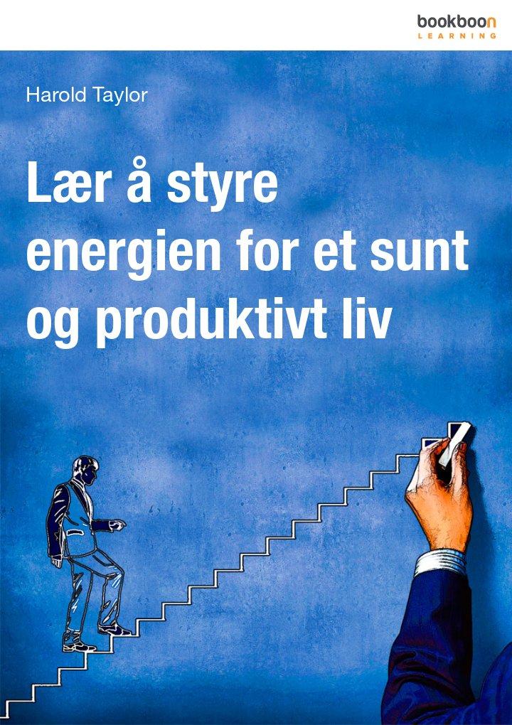 Lær å styre energien for et sunt og produktivt liv