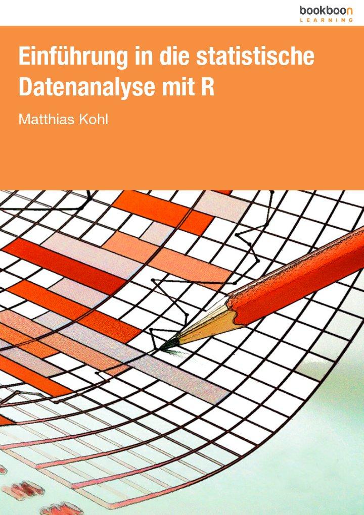 Einführung in die statistische Datenanalyse mit R