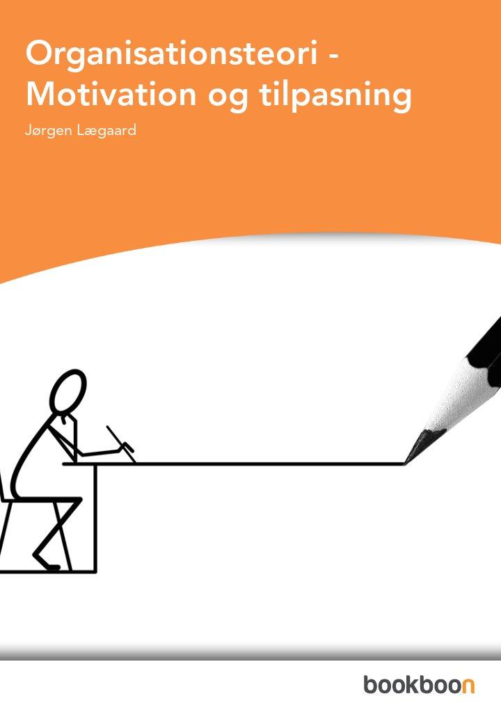 Organisationsteori - Motivation og tilpasning
