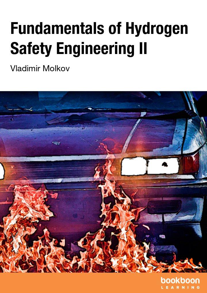 Fundamentals of Hydrogen Safety Engineering II