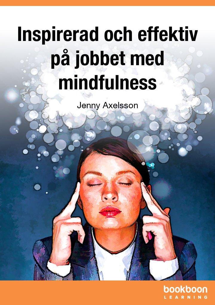 Inspirerad och effektiv på jobbet med mindfulness
