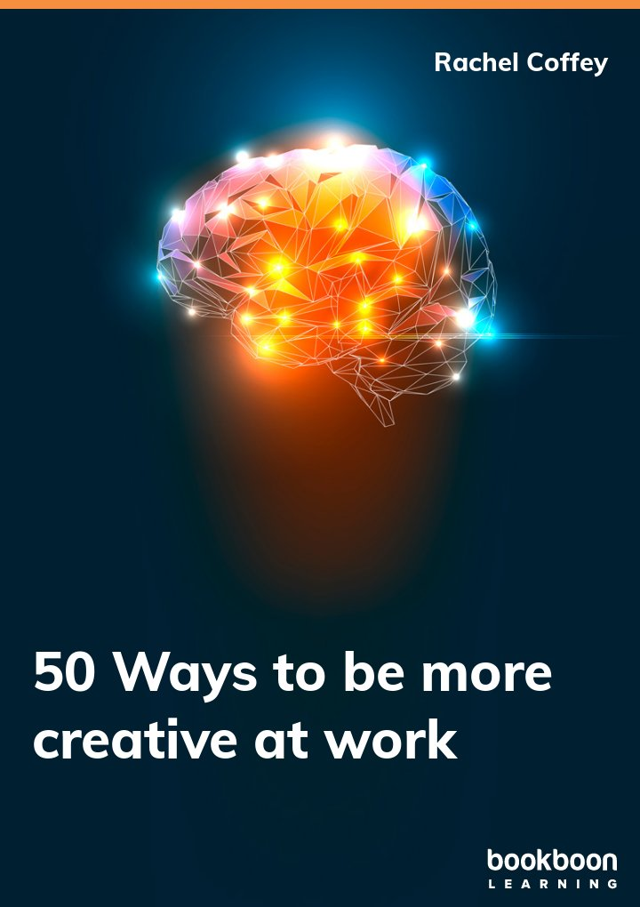 50 Ways to be more creative at work