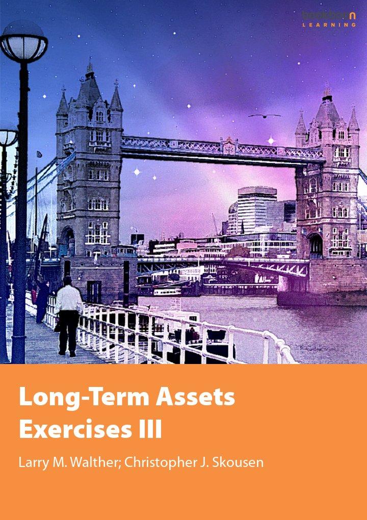 Long-Term Assets Exercises III