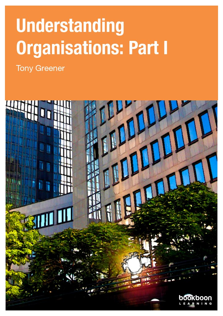 Understanding Organisations: Part I