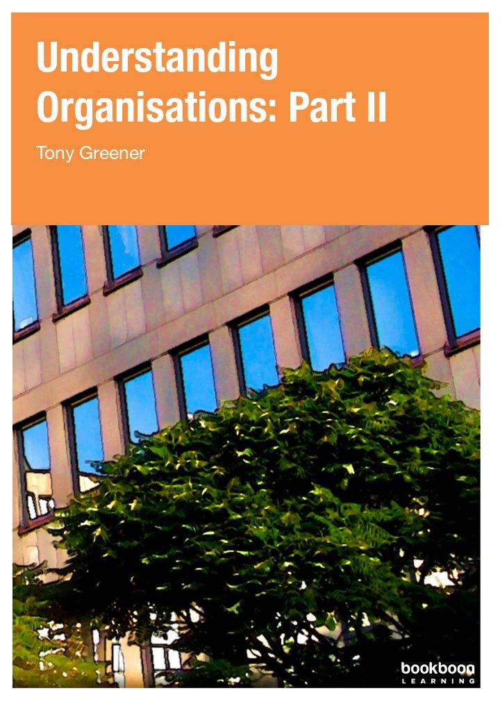 Understanding Organisations: Part II