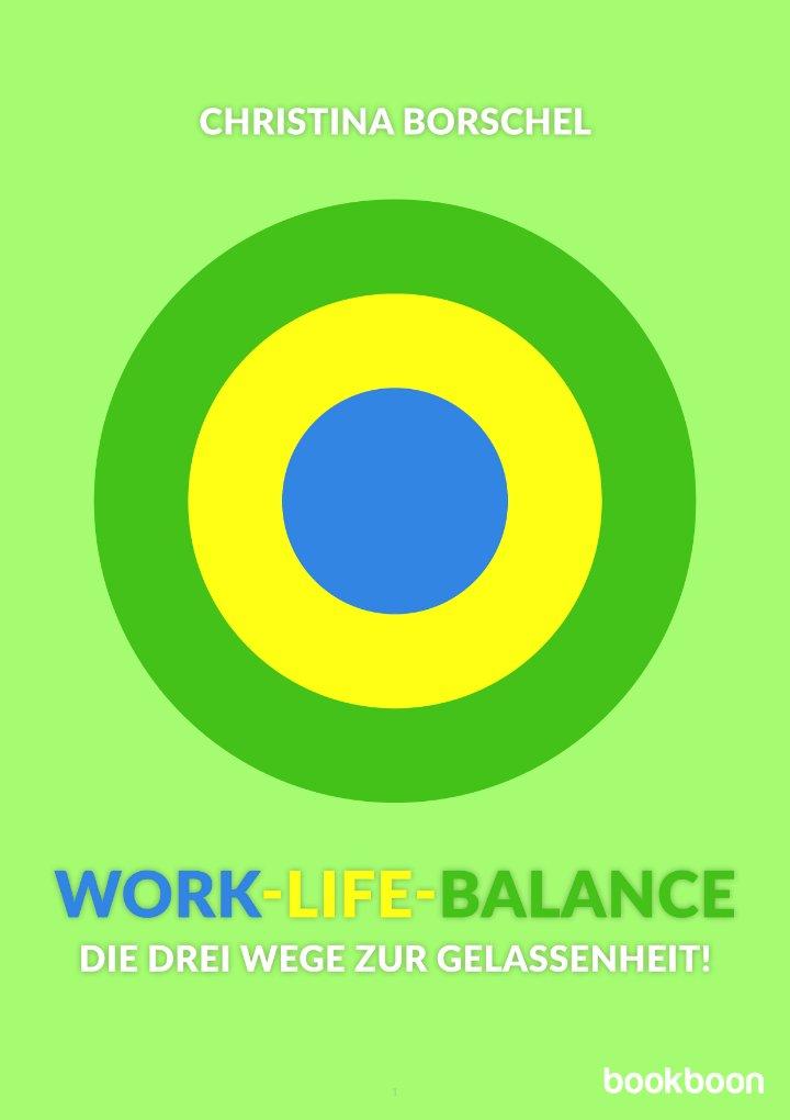 Work-Life-Balance: Die drei Wege zur Gelassenheit!
