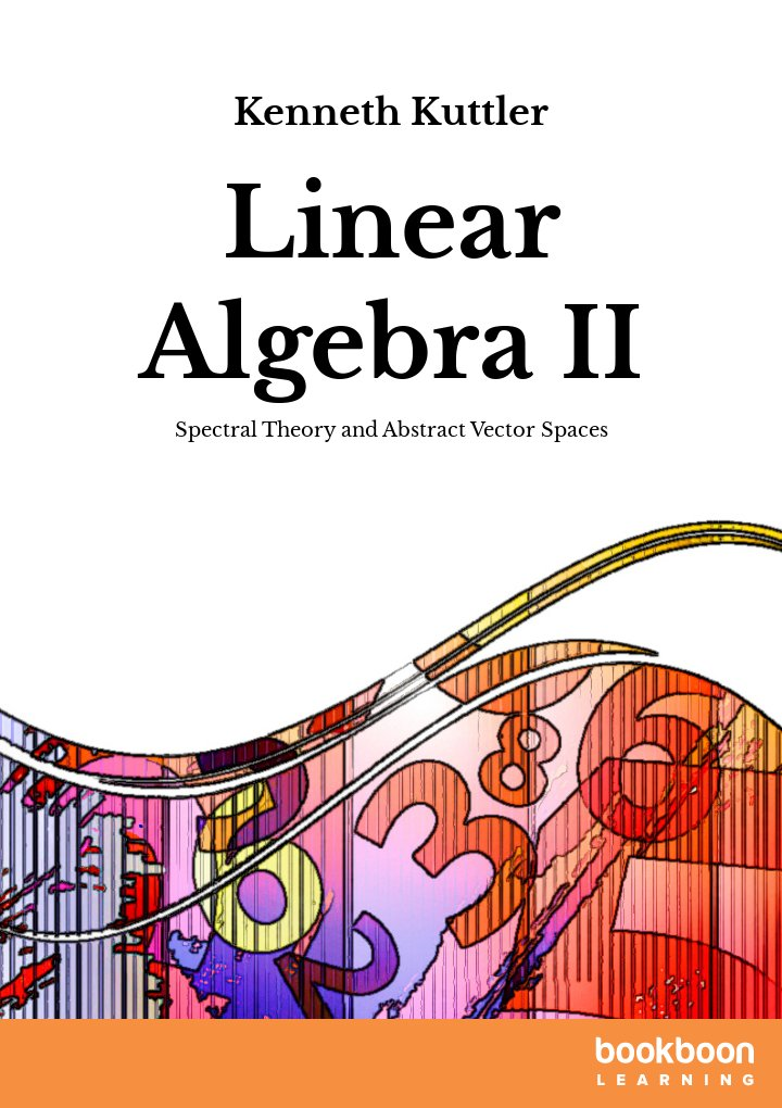 linear algebra ii spectral theory and abstract vector spaces