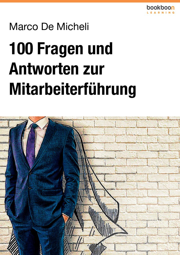 100 Fragen und Antworten zur Mitarbeiterführung