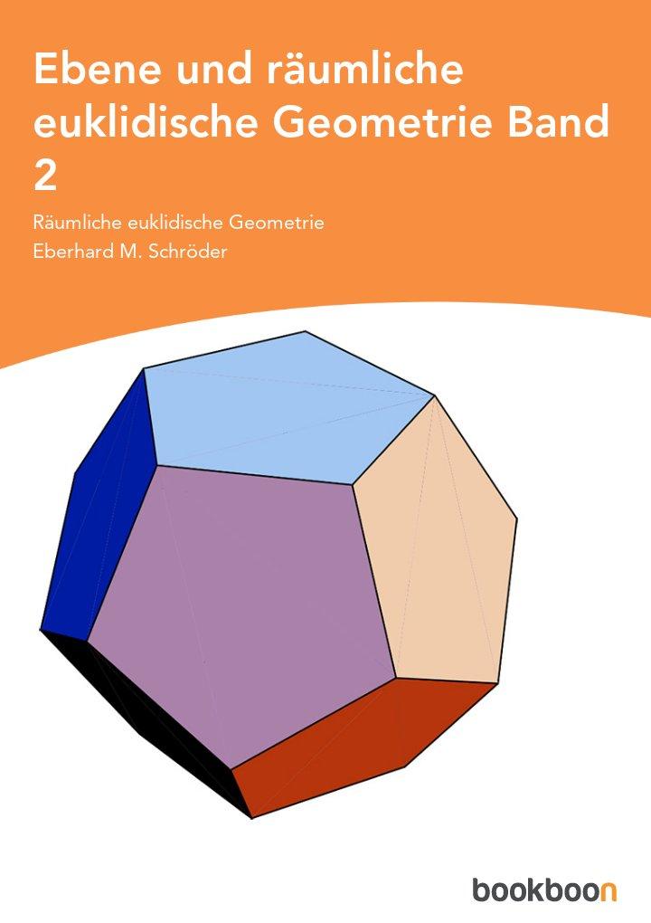Ebene und räumliche euklidische Geometrie: Band 2