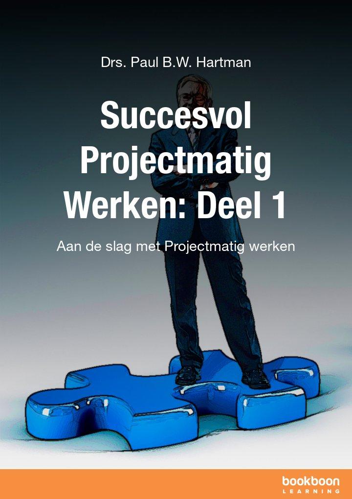Succesvol Projectmatig Werken: Deel 1