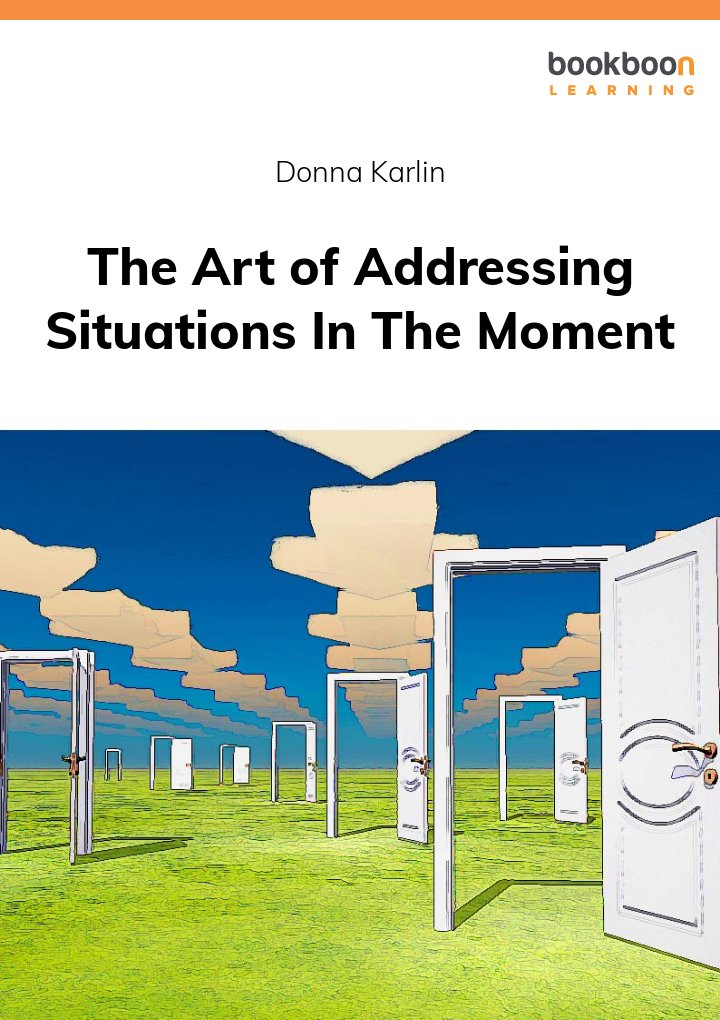 The Art of Addressing Situations In The Moment