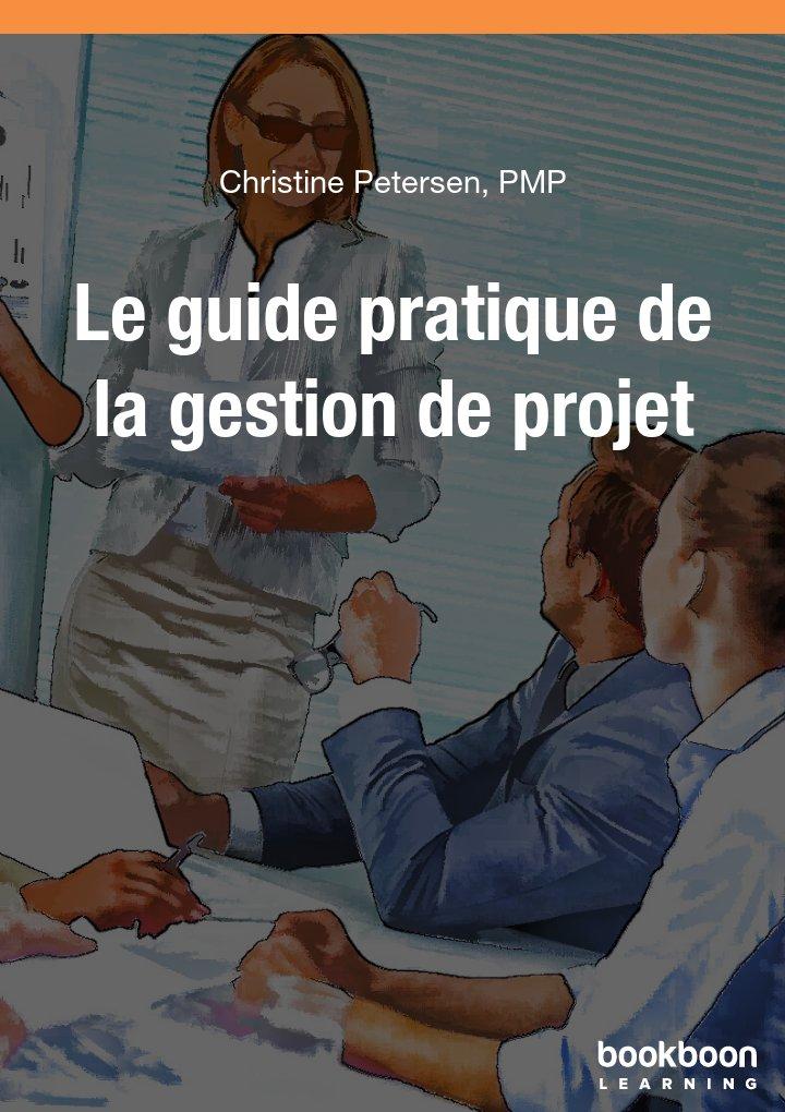 Le Guide Pratique de la Gestion de Projet