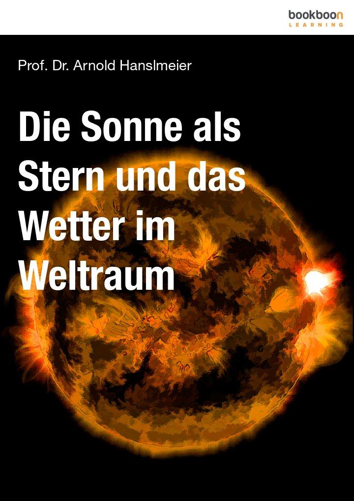 Die Sonne als Stern und das Wetter im Weltraum