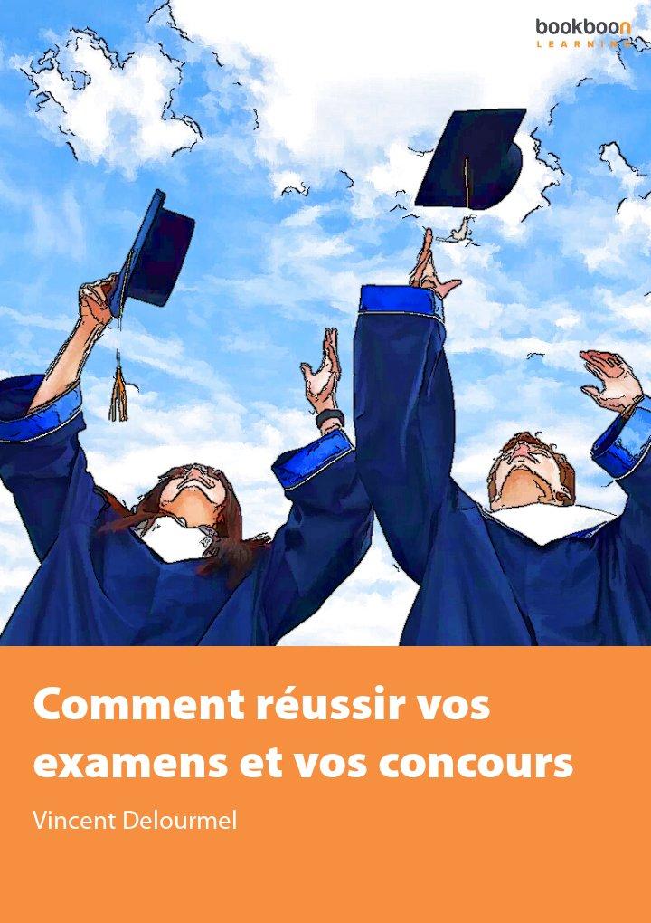 Comment réussir vos examens et vos concours