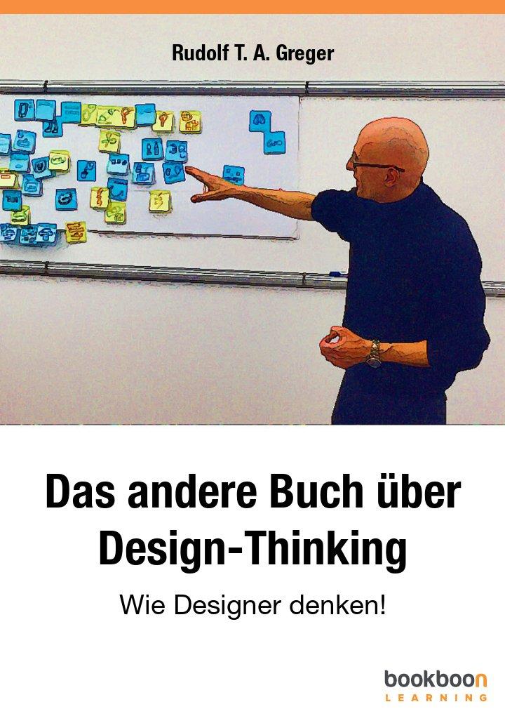 Das andere Buch über Design-Thinking