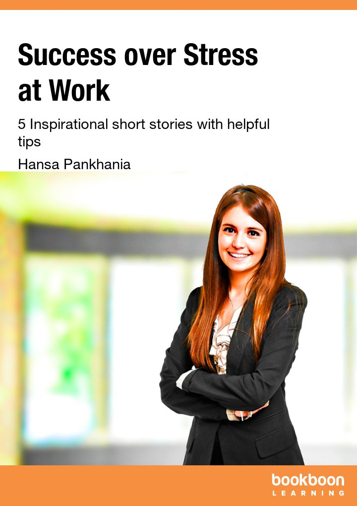success over stress at work 5 inspirational short stories