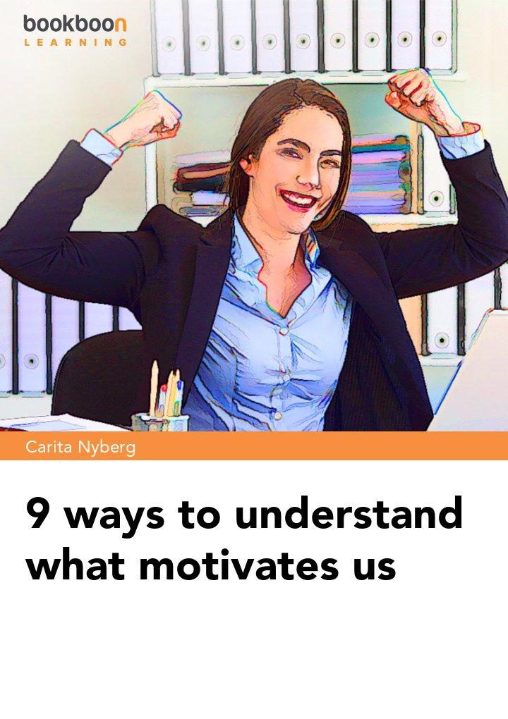 9 ways to understand what motivates us