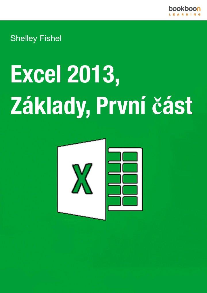 Excel 2013, Základy, První část