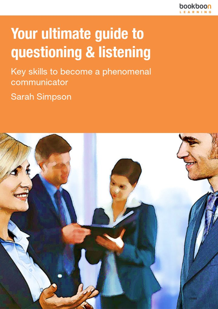 your ultimate guide to questioning  u0026 listening key skills