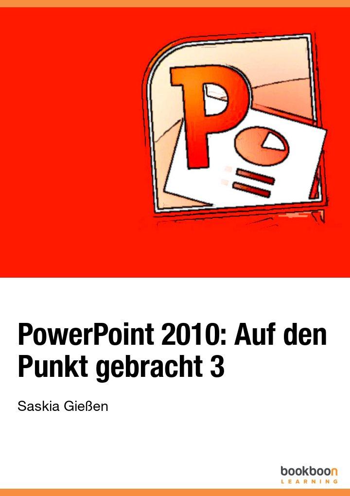 PowerPoint 2010: Auf den Punkt gebracht 3