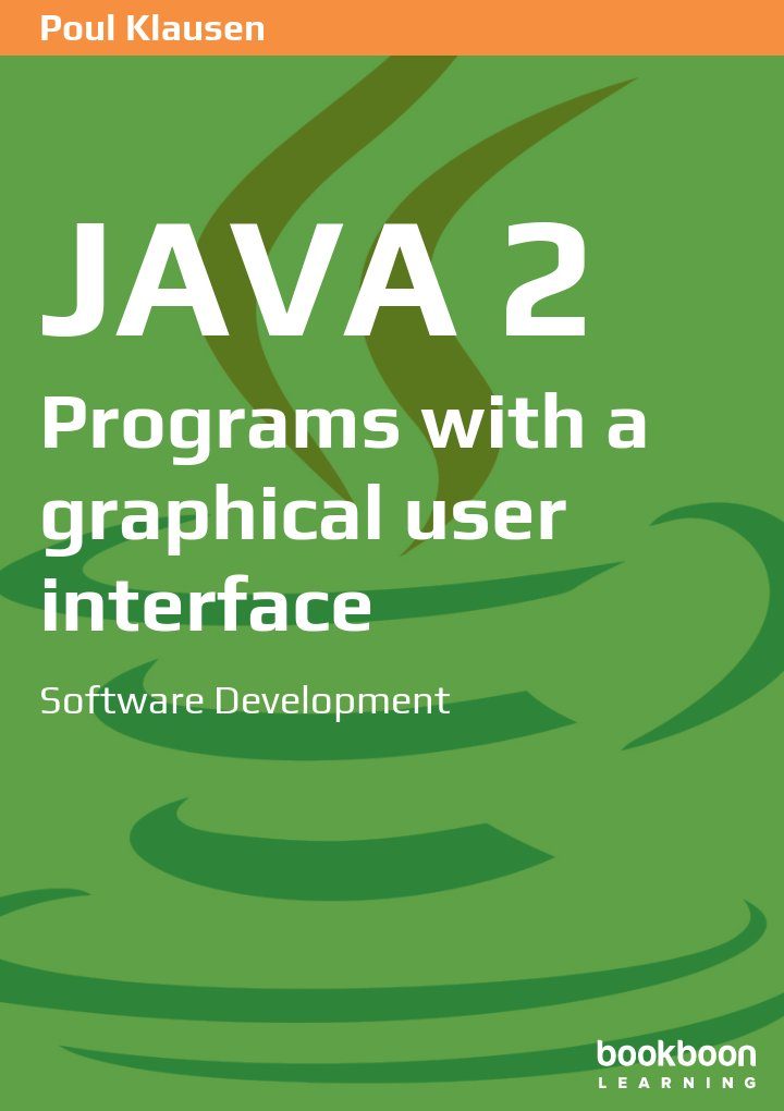 Java 2: Programs with a graphical user interface