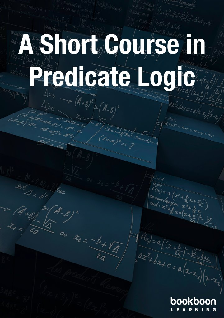 A Short Course in Predicate Logic