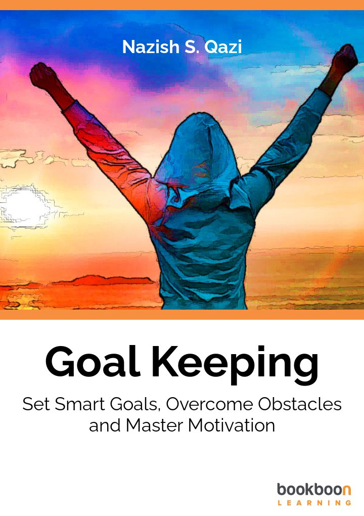 goal keeping overcome obstacles  master motivation and get