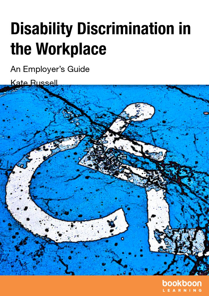disability discrimination in the workplace an employer u0026 39 s guide
