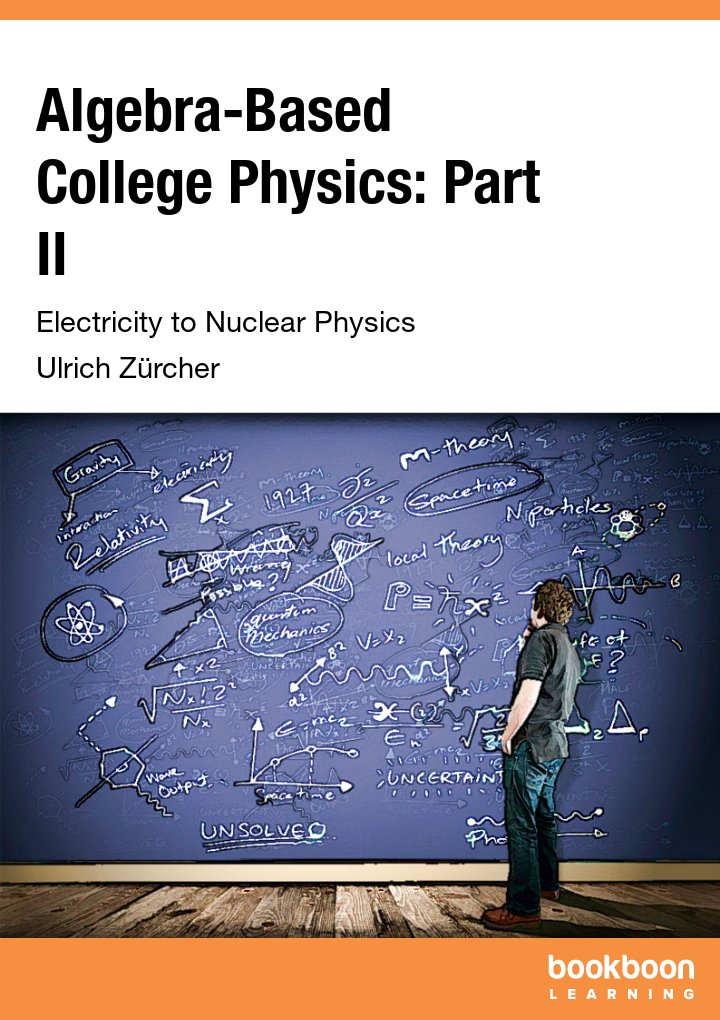 Algebra-Based College Physics: Part II