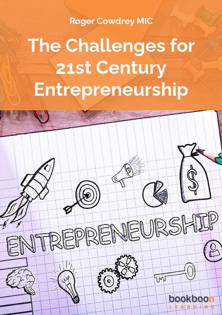 The Challenges for 21st Century Entrepreneurship