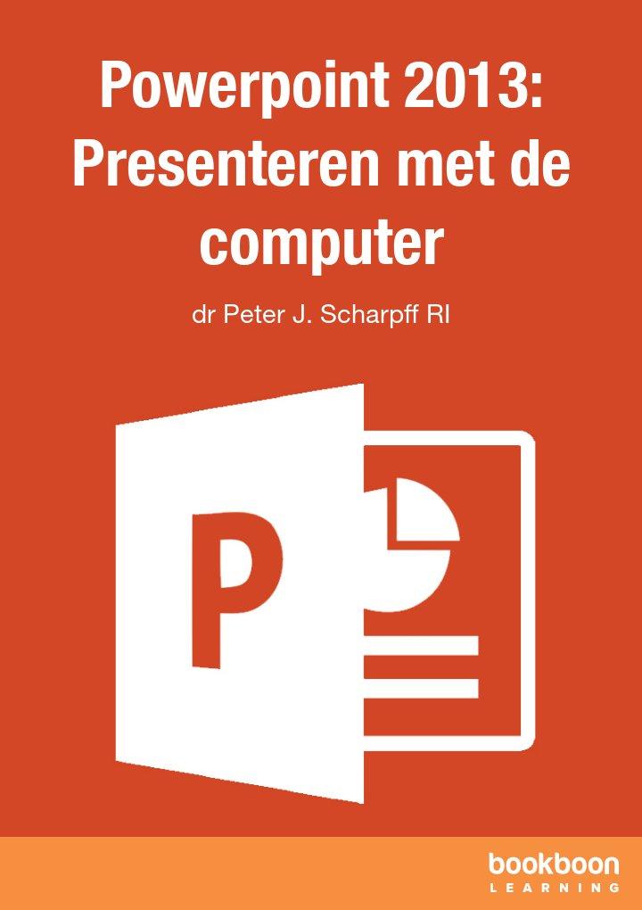 Powerpoint 2013: Presenteren met de computer