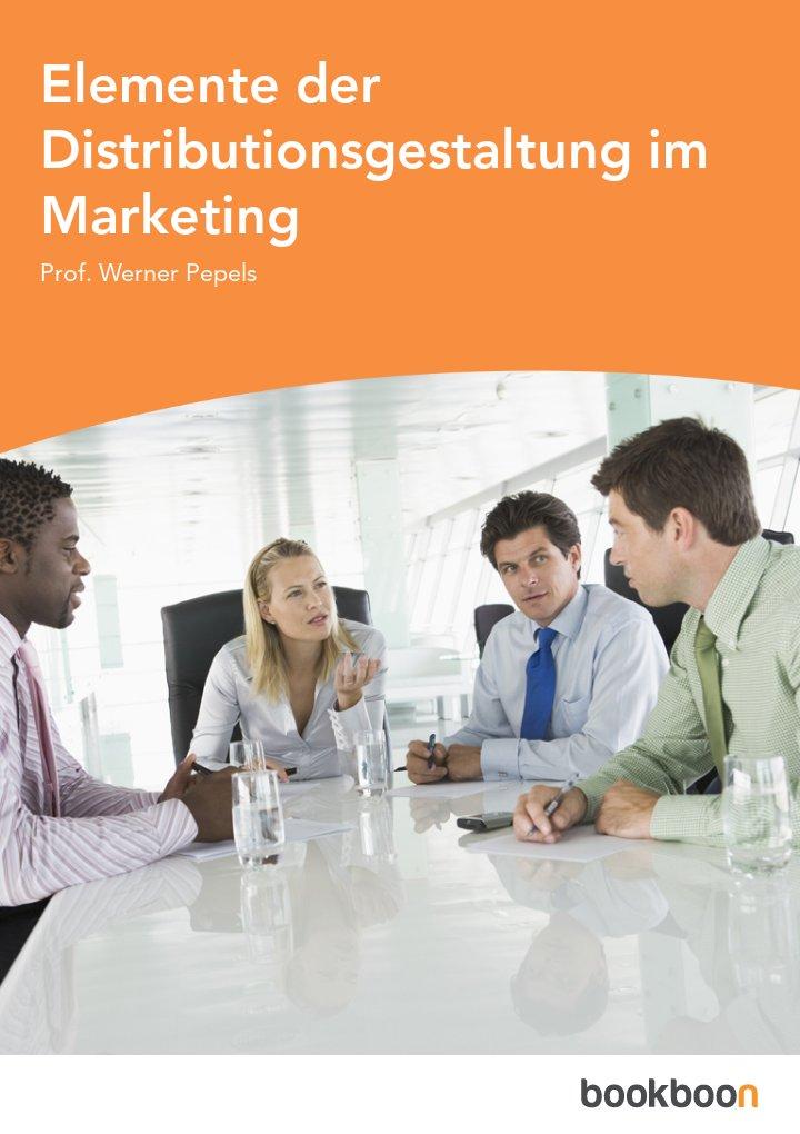 Elemente der Distributionsgestaltung im Marketing