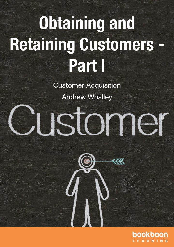 Obtaining and Retaining Customers - Part I