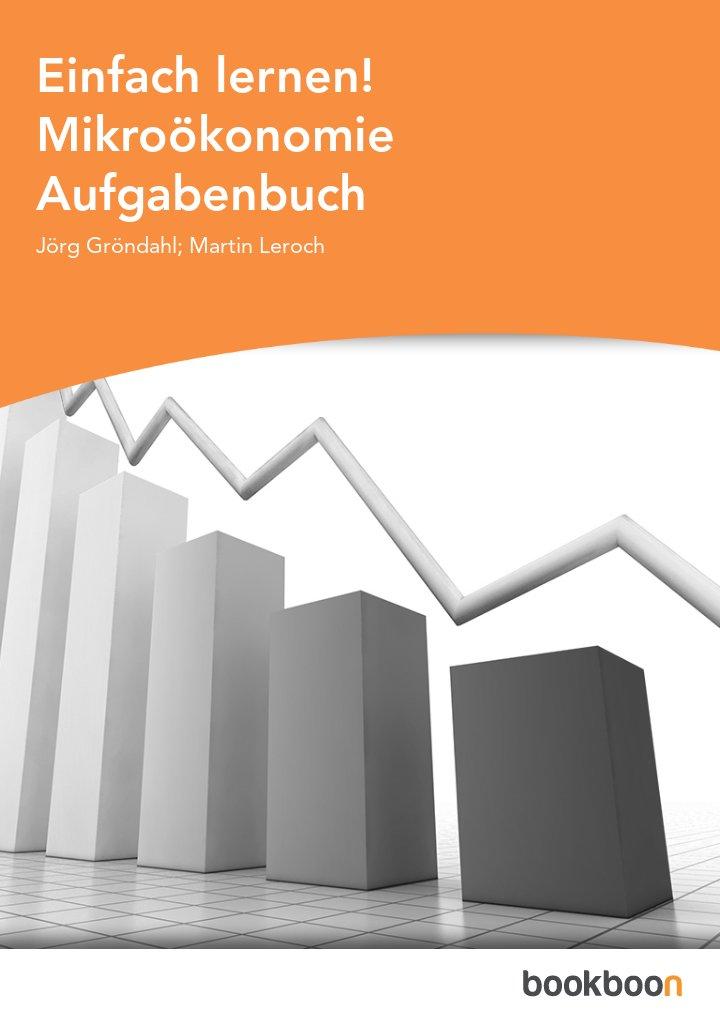 Einfach lernen! Mikroökonomie Aufgabenbuch