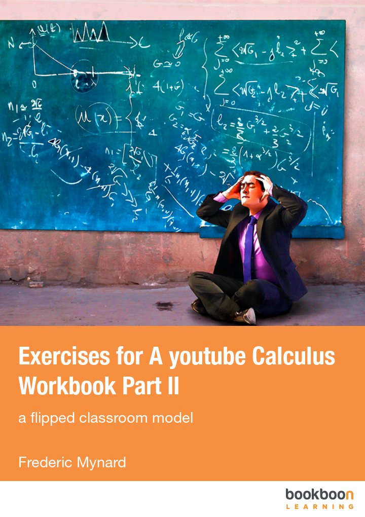 Exercises for A youtube Calculus Workbook Part II