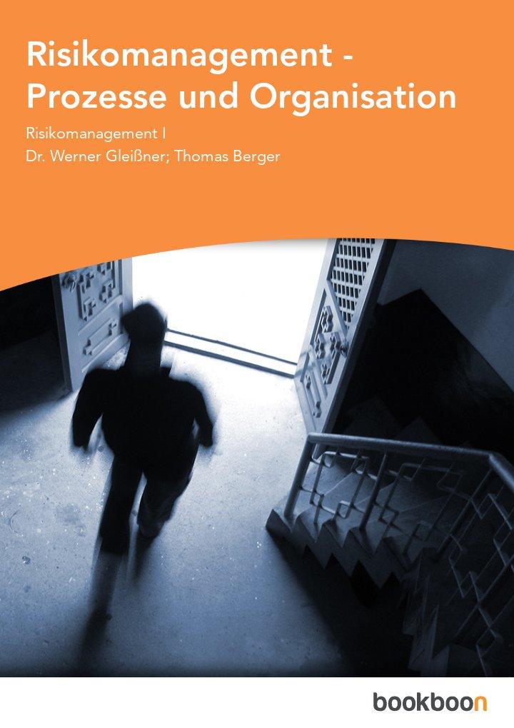 Risikomanagement - Prozesse und Organisation