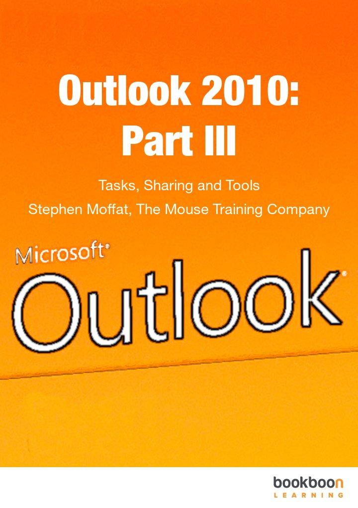 Outlook 2010: Part III