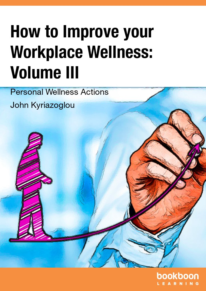 How to Improve your Workplace Wellness: Volume III