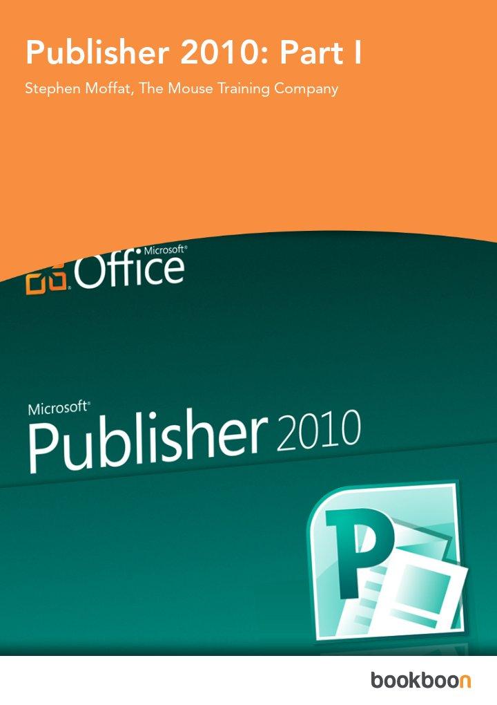 Publisher 2010: Part I