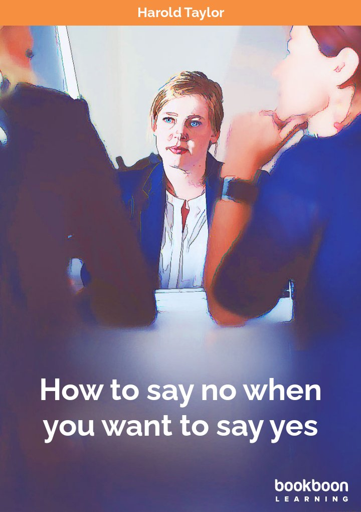 How to say no when you want to say yes