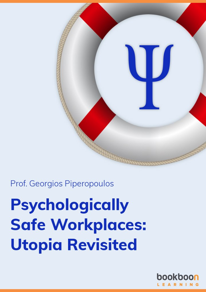 Psychologically Safe Workplaces: Utopia Revisited