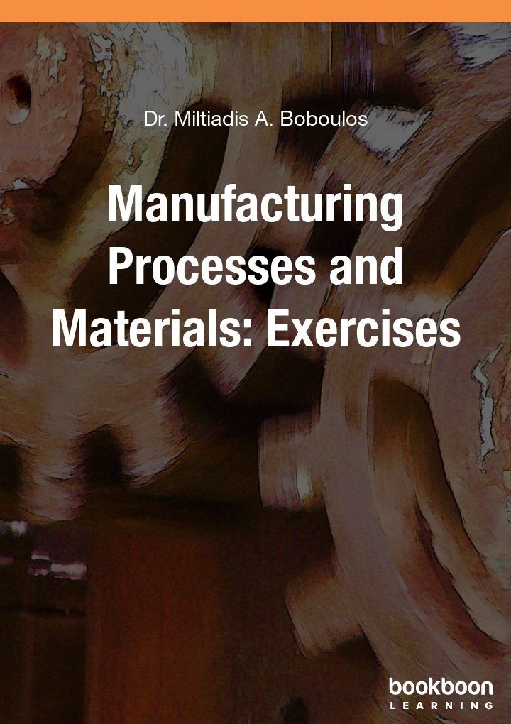 Manufacturing Processes and Materials: Exercises