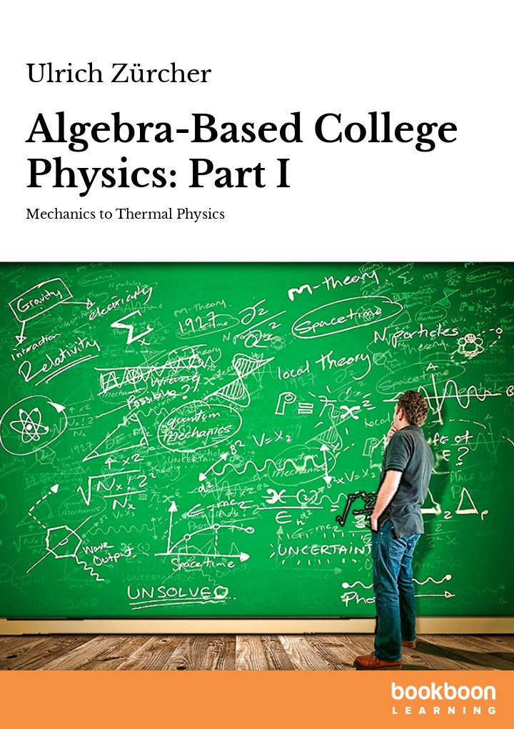 Algebra-Based College Physics: Part I