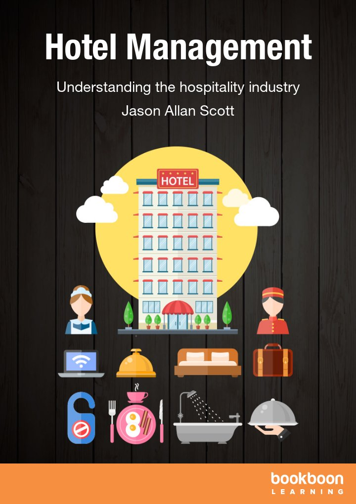 Hotel management understanding the hospitality industry for E booking hotel