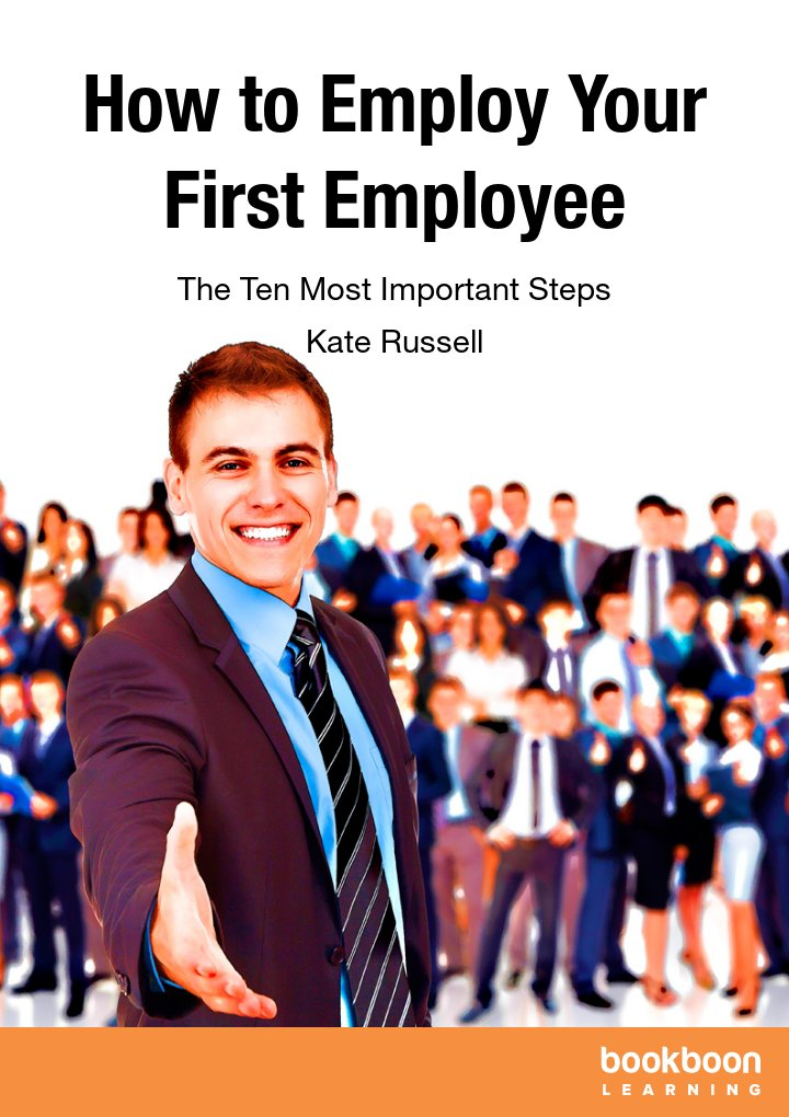 how to employ your first employee the ten most important steps